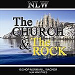 Bishop Norman L. Wagner The Church And The Rock