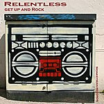 Relentless Get Up And Rock - Single