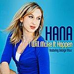 Hana I Will Make It Happen - Single