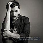 Jimmy Needham If I Ever Need Grace