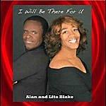 Alan & Lita Blake I Will Be There For U