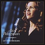 Alex Pangman Can't Stop Me From Dreaming