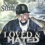 Night Shield Loved & Hated