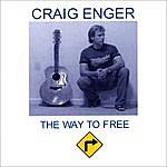 Craig Enger The Way To Free