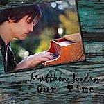 Matthew Jordan Our Time