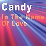 Candy In The Name Of Love (Single)