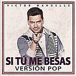 Victor Manuelle Si Tú Me Besas (Pop Version)