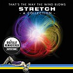Stretch That's The Way The Wind Blows - A Collection ( Best Of ) - (Digitally Remastered)