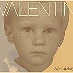 Valentin Life`s Melody