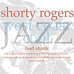 Shorty Rogers West Coast Cool
