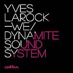 Yves Larock We / Dynamite Sound System