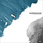 Cover Art: World Looks Bad
