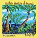Dov Hidden Worlds Of Hawaii; Vol. 1