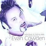 Evan Cowden No One Is To Blame