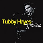 Tubby Hayes Introducing Tubbs / Tubbs In Ny (Deluxe Edition)