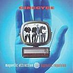 Cinecyde Magnetic Attraction Hypnotic Repulsion