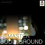 Remaster Solid Ground