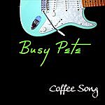 Busy Pete Coffee Song