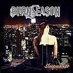 Burn Season Sleepwalker Ep