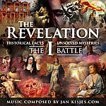 Jan Kisjes The Revelation: I - The Battle (Historical Facts & Unsolved Mysteries)
