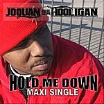 Joquan Da Hooligan Hold Me Down