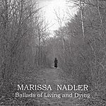 Marissa Nadler Ballads Of Living And Dying