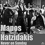 Manos Hadjidakis Manos Hatzidakis: Never On Sunday