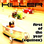 Killer First Of The Year (Equinox)