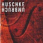 Wolfram Huschke Umbruch