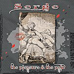 Serge The Pleasure & The Pain