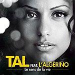 Tal Le Sens De La Vie Feat. L'algerino (Urban Mix)