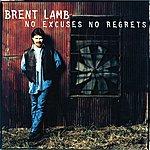 Brent Lamb No Excuses No Regrets
