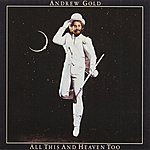 Andrew Gold All This And Heaven Too (Deluxe Edition)