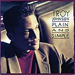 Troy Johnson Plain And Simple
