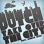 Dutch Take Over The City (Feat. Ahmad Akili) - Single