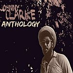 Johnny Clarke Johnny Clarke Anthology