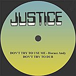 """Horace Andy Don't Try To Use Me And Dub 12"""" Version"""