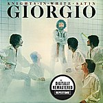 Giorgio Moroder Knights In White Satin (Digitally Remastered Version)