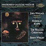 Radoslav Kvapil Hindemith, Janáček, Vačkář: Music For Brass, Piano And Percussion