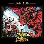 Jah-Sun Battle The Dragon