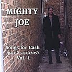 Mighty Joe Songs For Cash Vol 1