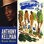 Anthony Kellman Blood Mates