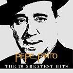 Pepe Pinto Pepe Pinto - The 20 Greatest Hits