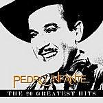 Pedro Infante Pedro Infante - The 20 Greatest Hits