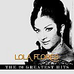 Lola Flores Lola Flores - The 20 Greatest Hits