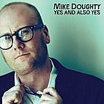 Mike Doughty Yes And Also Yes