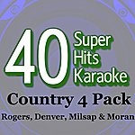 B Star 40 Super Hits Karaoke: Country 4 Pack (Rodgers, Denver, Milsap & Morgan)