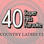 B Star 40 Super Hits Karaoke: Country Ladies V2