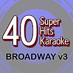 B Star 40 Super Hits Karaoke: Broadway V3