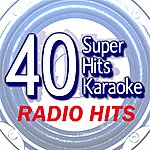 B Star 40 Super Hits Karaoke: Radio Hits